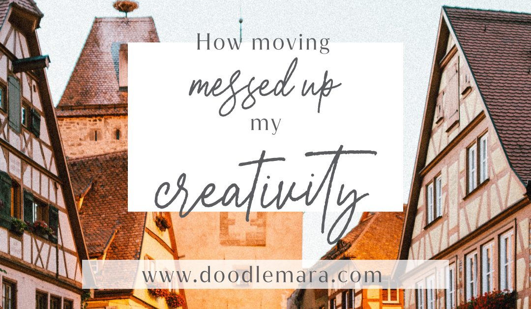 How Moving Messed Up my Creativity